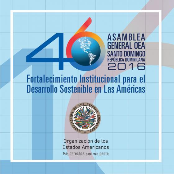 Assemblée Générale de l'OEA - Renforcement institutionnel pour un développement durable des Amériques